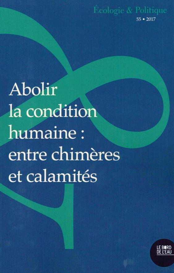 ABOLIR LA CONDITION HUMAINE : ENTRE CHIMERES ET CALA...