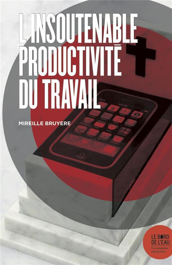 INSOUTENABLE PRODUCTIVITE DU TRAVAIL (L)