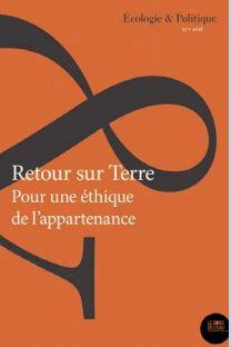 RETOUR SUR TERRE. POUR UNE ETHIQUE DE L-APPARTENANCE