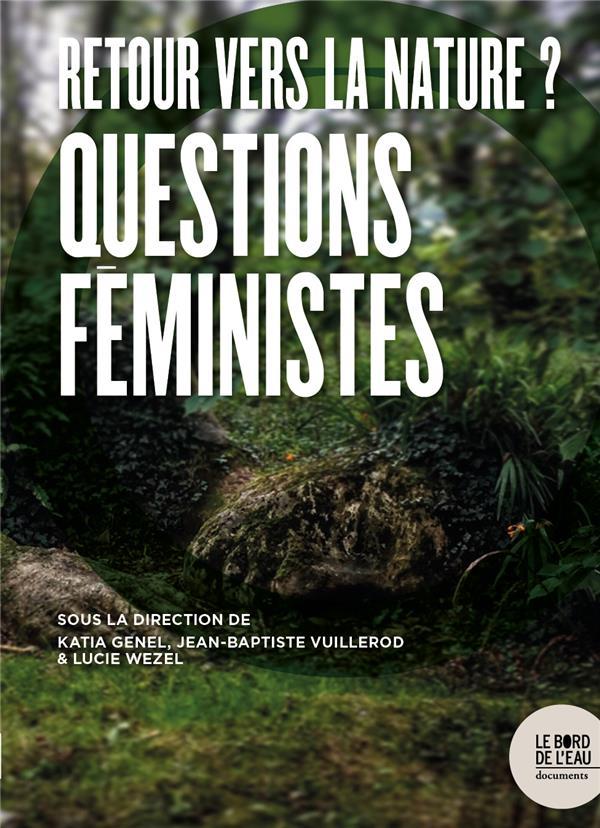 RETOUR VERS LA NATURE ? QUESTIONS FEMINISTES WEZEL LUCIE BORD DE L EAU