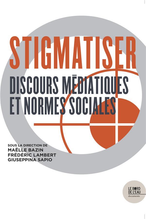 GRAMMAIRE DE LA STIGMATISATION - REAPPROPRIATION, LUTTE ET CREATION BAZIN/LAMBERT BORD DE L EAU