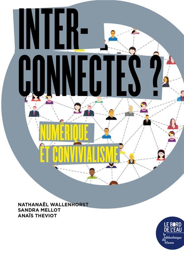 INTERCONNECTES ? NUMERIQUE ET CONVIVIALISME