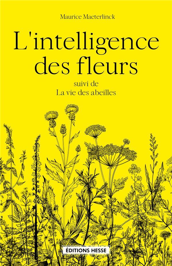 L'INTELLIGENCE DES FLEURS  -  LA VIE DES ABEILLES MAETERLINCK MAURICE HESSE