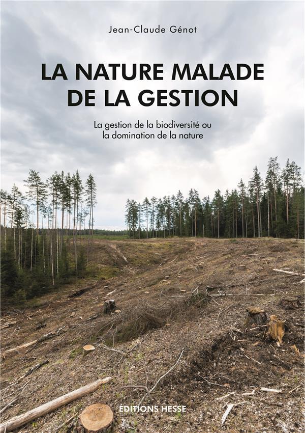 LA NATURE MALADE DE LA GESTION  -  LA GESTION DE LA BIODIVERSITE OU LA DOMINATION DE LA NATURE