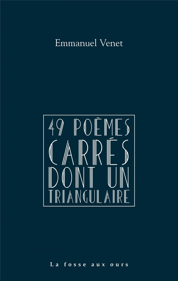 49 POEMES CARRES DONT UN TRIANGULAIRE