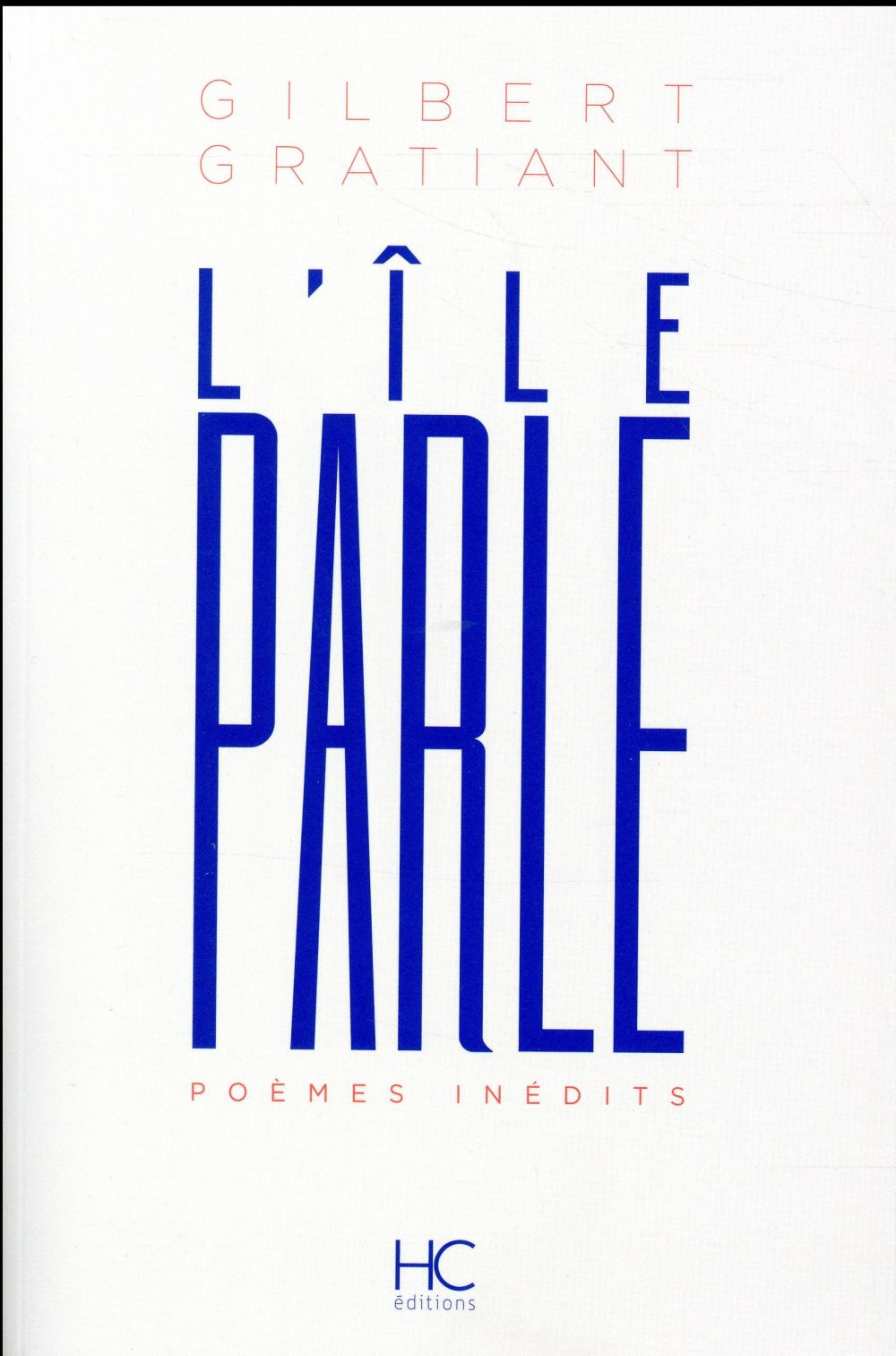 L'ILE PARLE - POEMES INEDITS