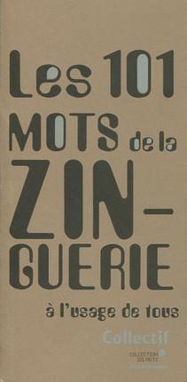 LES 101 MOTS DE LA ZINGUERIE A L USAGE DE TOUS COLLECTIF Archibooks + Sautereau éditeur