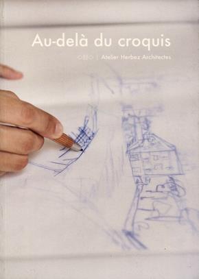 AU-DELA DU CROQUIS - ATELIER HERBEZ ARCHITECTES POUZAINT/HERBEZ ARCHIBOOKS