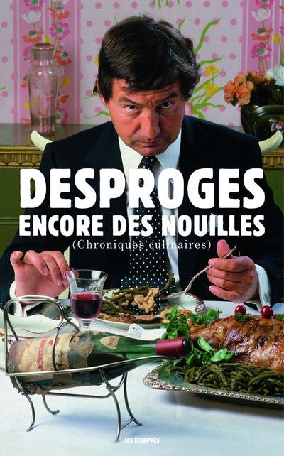 ENCORE DES NOUILLES (CHRONIQUES CULINAIRES)