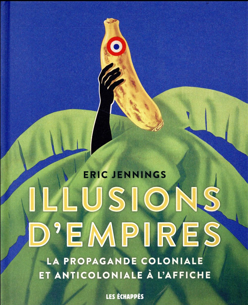 Jennings Eric Thomas - ILLUSIONS D'EMPIRES