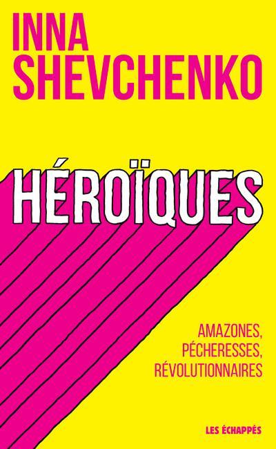 HEROIQUES - AMAZONES, PECHERES SHEVCHENKO INNA ECHAPPES