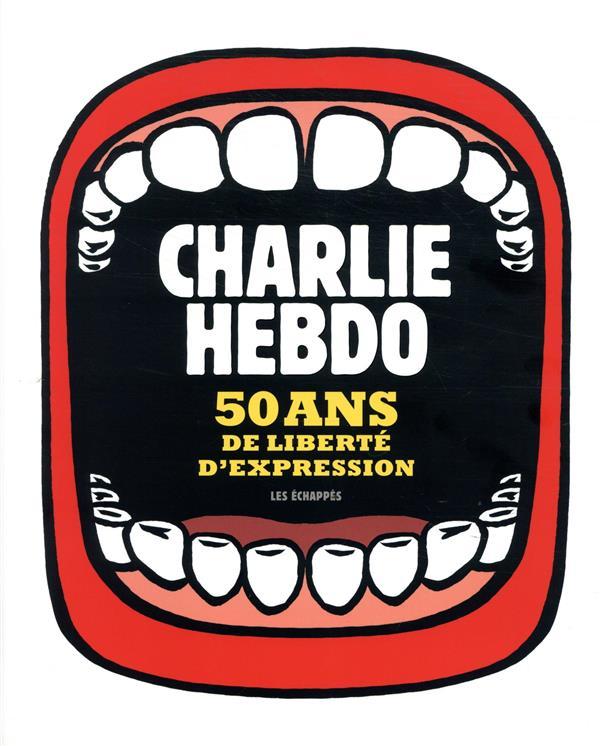 CHARLIE HEBDO  -  LIVRE ANNIVERSAIRE CHARLIE HEBDO  -  50 ANS DE LIBERTE D'EXPRESSION COLLECTIF ECHAPPES