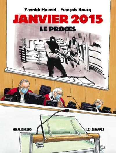 CHARLIE HEBDO  -  JANVIER 2015  -  LE PROCES  BOUCQ, FRANCOIS ECHAPPES