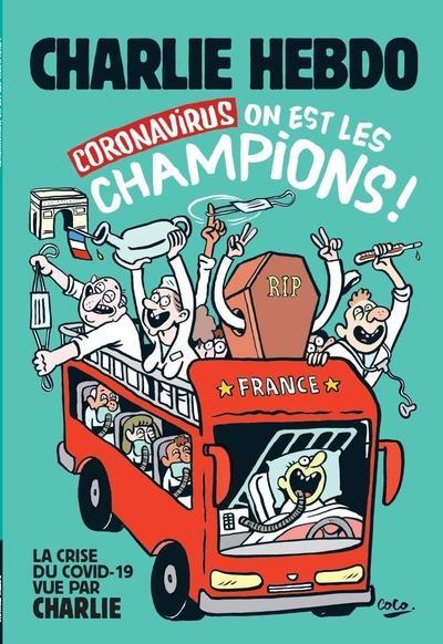 CHARLIE HEBDO  -  CORONAVIRUS : ON EST LES CHAMPIONS ! LA CRISE DU COVID-19 VUE PAR CHARLIE HEBDO COLLECTIF ECHAPPES