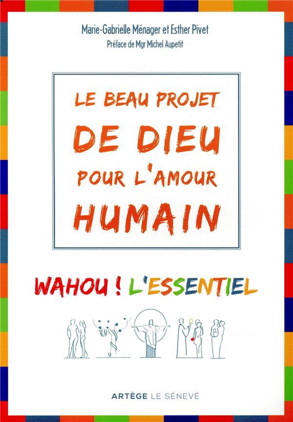 LE BEAU PROJET DE DIEU POUR L'AMOUR HUMAIN - WAHOU ! L'ESSENTIEL