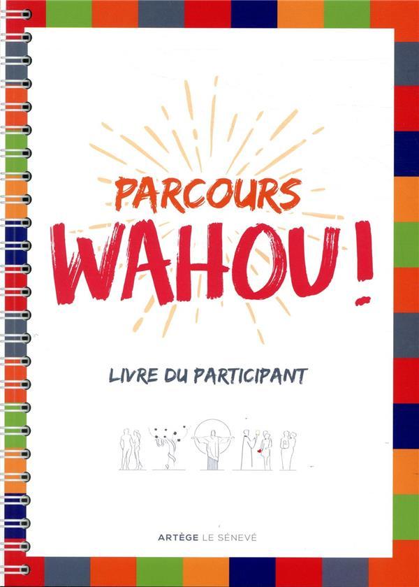 PARCOURS WAHOU !  -  LIVRE DU PARTICIPANT