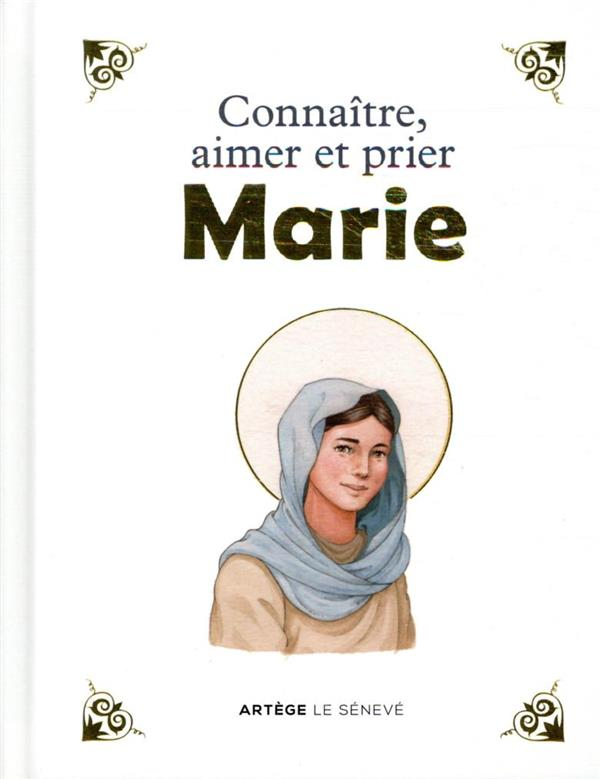CONNAITRE, AIMER ET PRIER MARIE