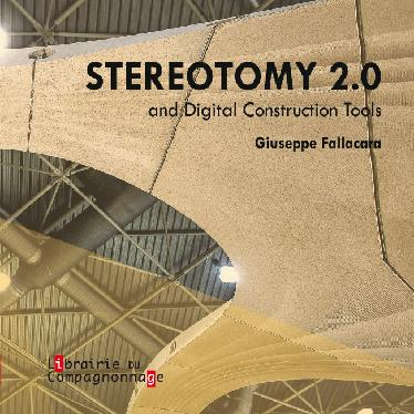 STERETOMY 2.0 AND DIGITAL CONSTRUCTION TOOLS FALLACARA , GIUSEPPE COMPAGNONNAGE
