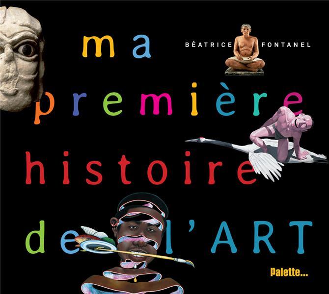 MA PREMIERE HISTOIRE DE L'ART COLLECTIF Ed. Palette