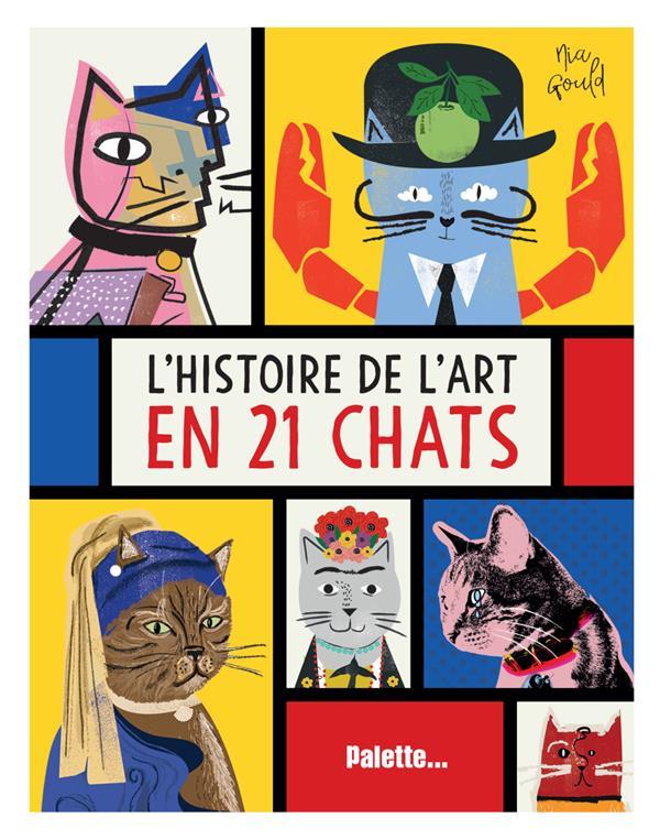 HISTOIRE DE L'ART EN 21 CHATS (L')