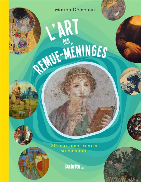 L'ART DES REMUE-MENINGES DEMOULIN MARION PALETTE