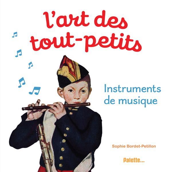 L'ART DES TOUT-PETITS, INSTRUMENTS DE MUSIQUE BORDET-PETILLON S. PALETTE