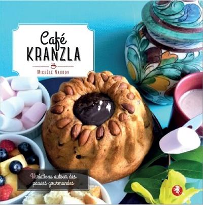 CAFE KRANZLA MICHELE NAUROY BASTBERG