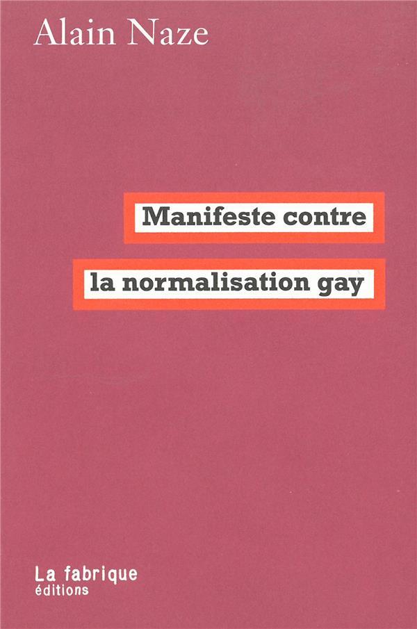 MANIFESTE CONTRE LA NORMALISATION GAY