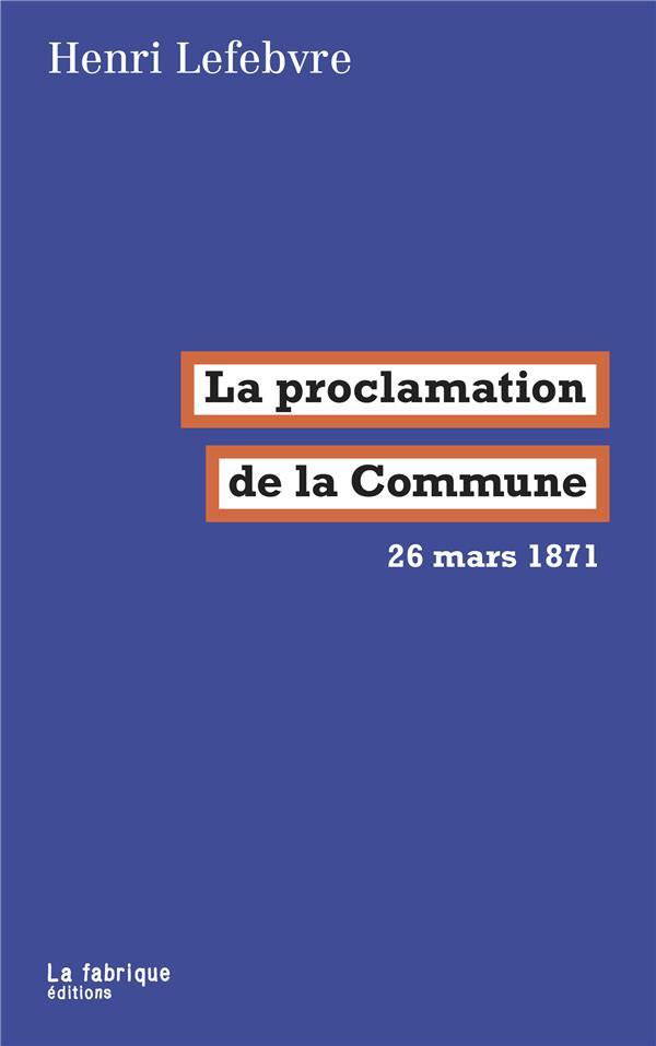LA PROCLAMATION DE LA COMMUNE  -  26 MARS 1871 LEFEVRE, HENRI FABRIQUE