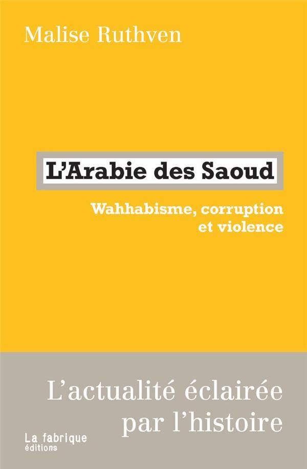 L'ARABIE DES SAOUD     WAHHABISME, CORRUPTION ET VIOLENCE
