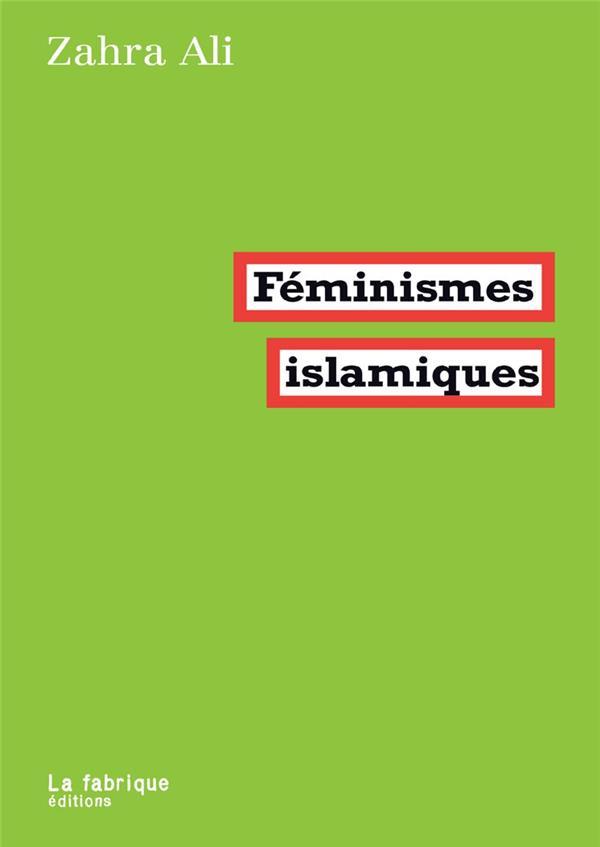 FEMINISMES ISLAMIQUES (2E EDITION)