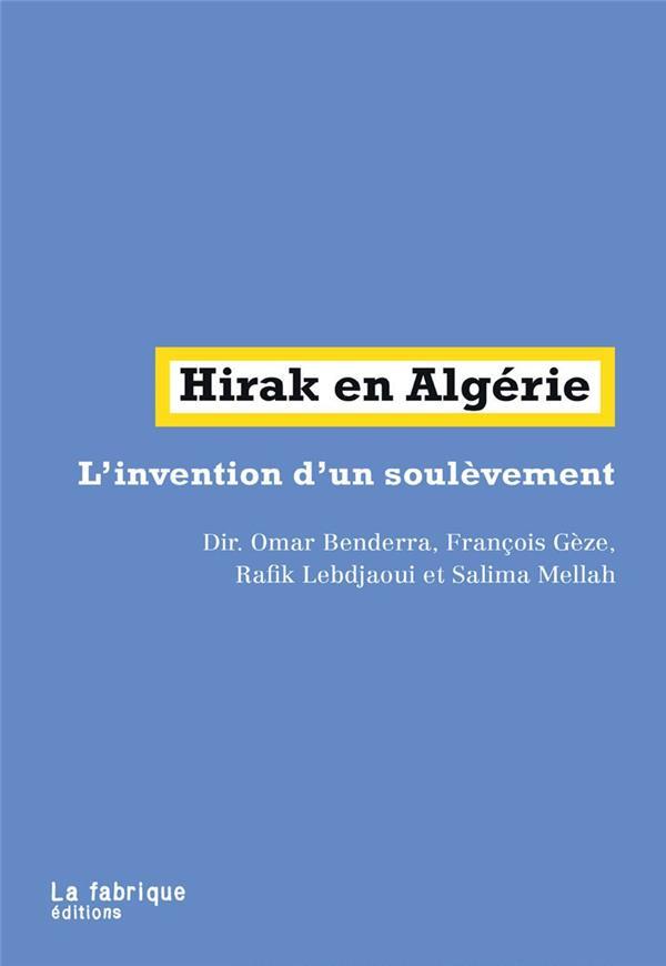 HIRAK EN ALGERIE  -  L'INVENTION D'UN SOULEVEMENT