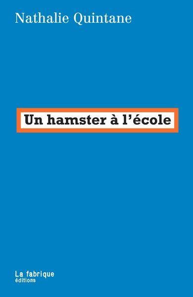 UN HAMSTER A L'ECOLE QUINTANE, NATHALIE FABRIQUE
