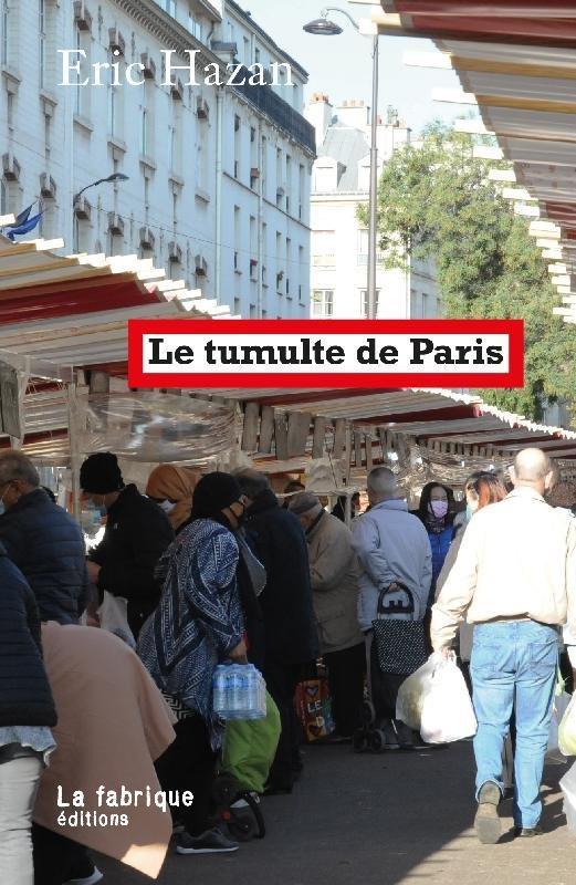 LE TUMULTE DE PARIS HAZAN ERIC FABRIQUE