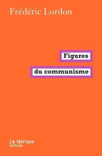 FIGURES DU COMMUNISME LORDON FREDERIC FABRIQUE
