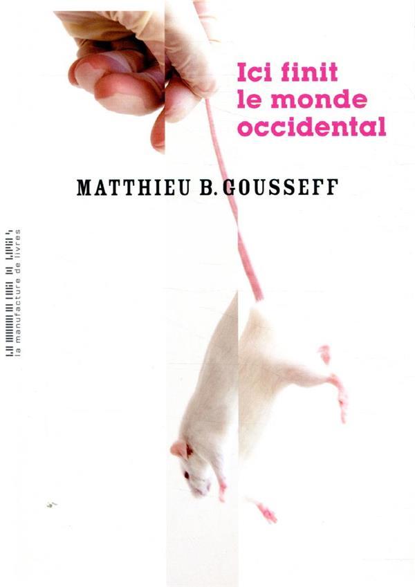 ICI FINIT LE MONDE OCCIDENTAL GOUSSEFF MATTHIEU MANUFACTURE LIV