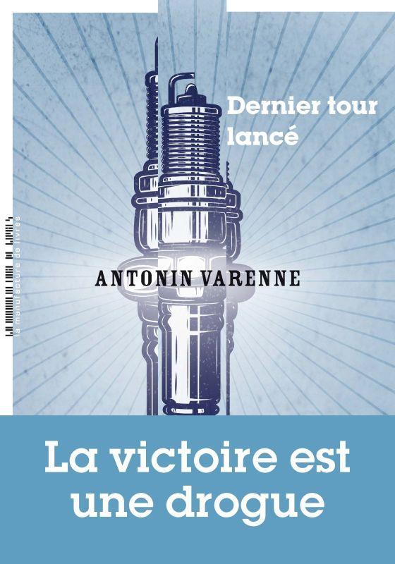 DERNIER TOUR LANCE VARENNE ANTONIN MANUFACTURE LIV