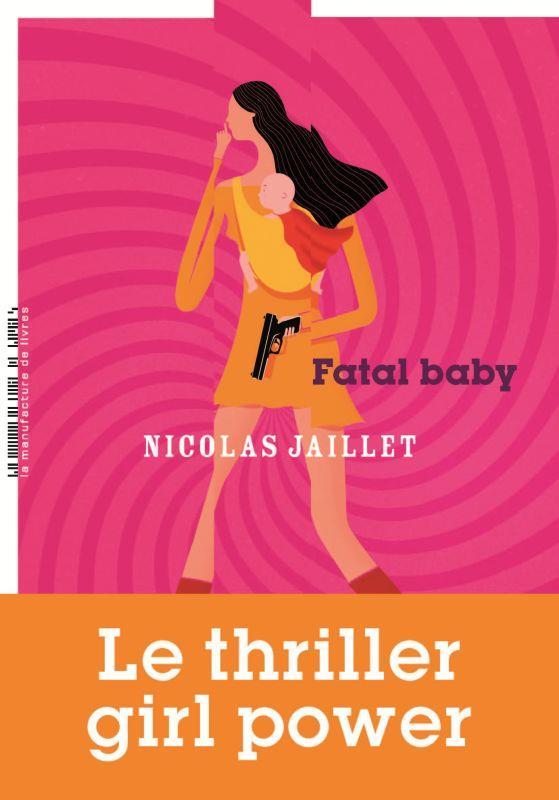 FATAL BABY JAILLET NICOLAS MANUFACTURE LIV