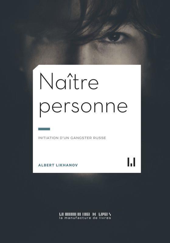 NAITRE PERSONNE : INITATION D'UN GANGSTER RUSSE MARIGNAC THIERRY MANUFACTURE LIV