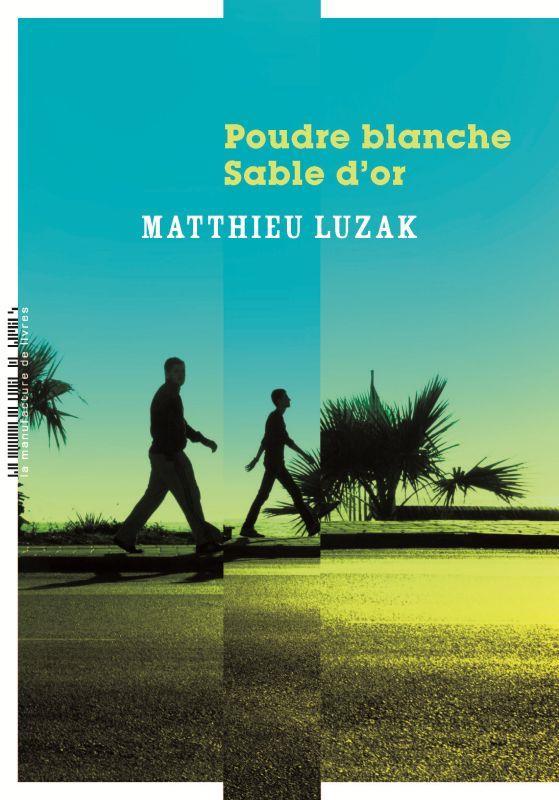 POUDRE BLANCHE, SABLE D'OR LUZAK, MATTHIEU MANUFACTURE LIV
