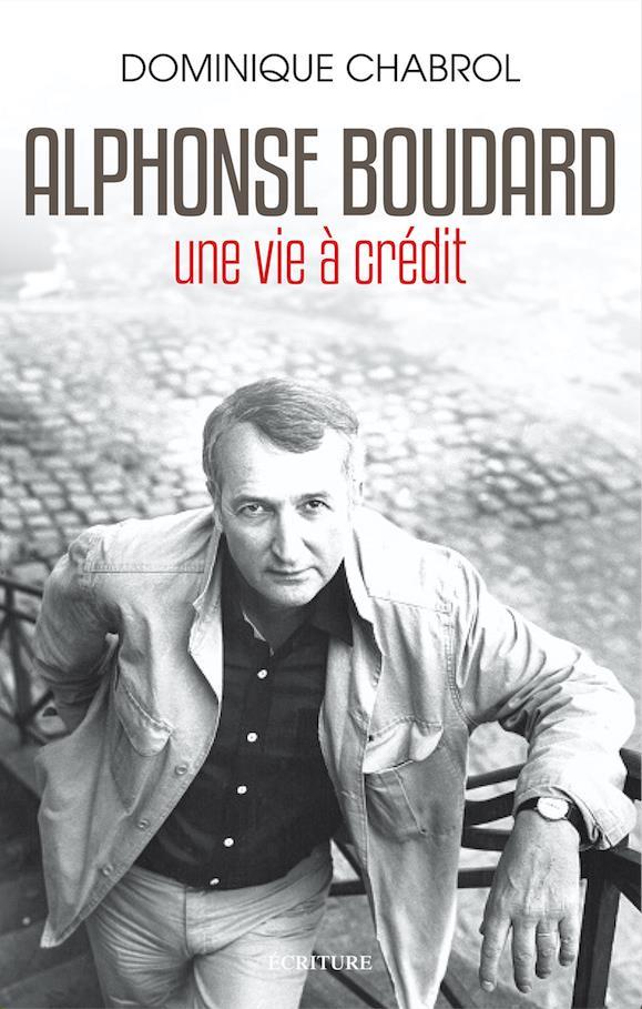 ALPHONSE BOUDARD, UNE VIE A CREDIT