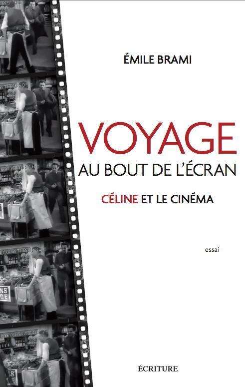 VOYAGE AU BOUT DE L'ECRAN  -  CELINE ET LE CINEMA