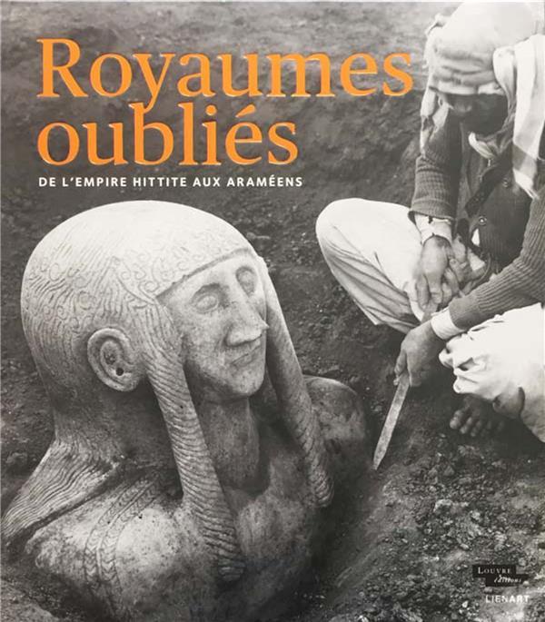 ROYAUMES OUBLIES DE L'EMPIRE HITTITE AUX ARAMEENS