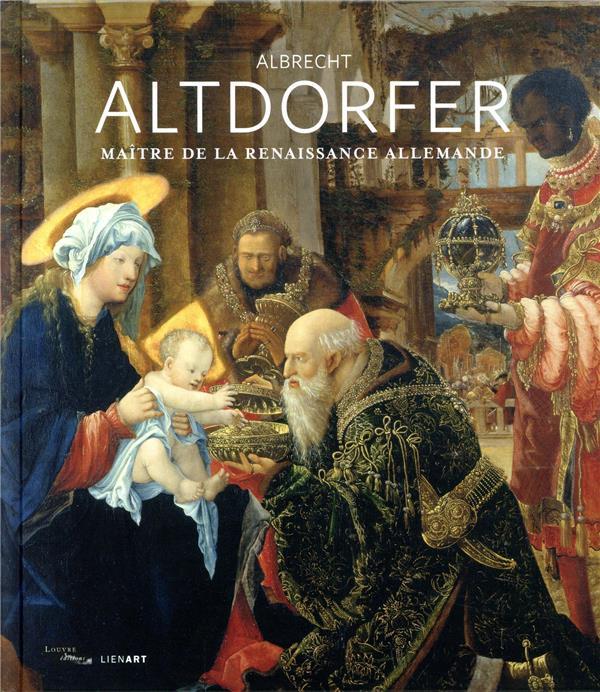 ALBRECHT ALTDORFER  -  MAITRE DE LA RENAISSANCE ALLEMANDE COLLECTIF LIENART