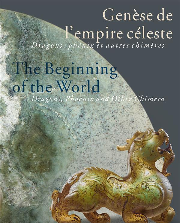 GENESE DE L'EMPIRE CELESTE  THE BEGINNING OF THE WORLD  -  DRAGONS, PHENIX ET AUTRES CHIMERES  DRAGONS, PHOENIX AND OTHER CHIMERA