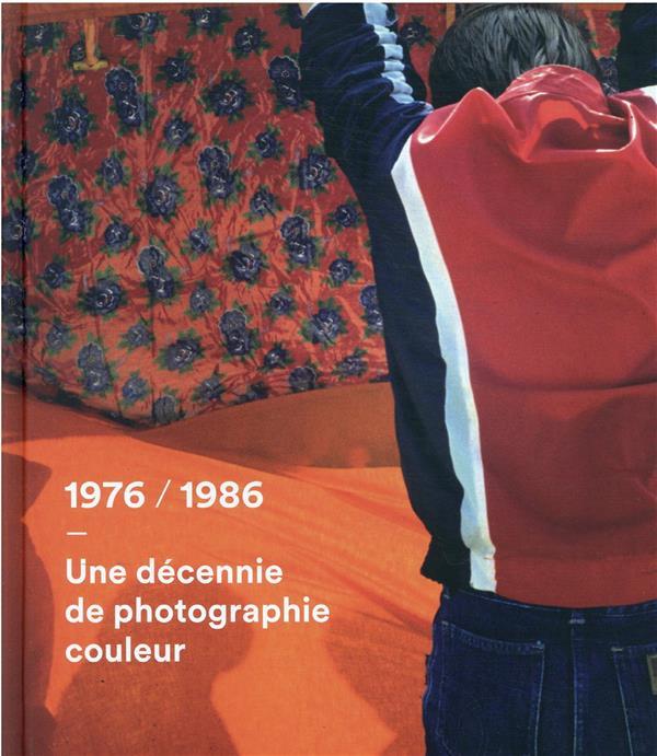 1976-1986,  UNE DECENNIE DE PHOTOGRAPHIE COULEUR FROGER, LILIAN  LIENART