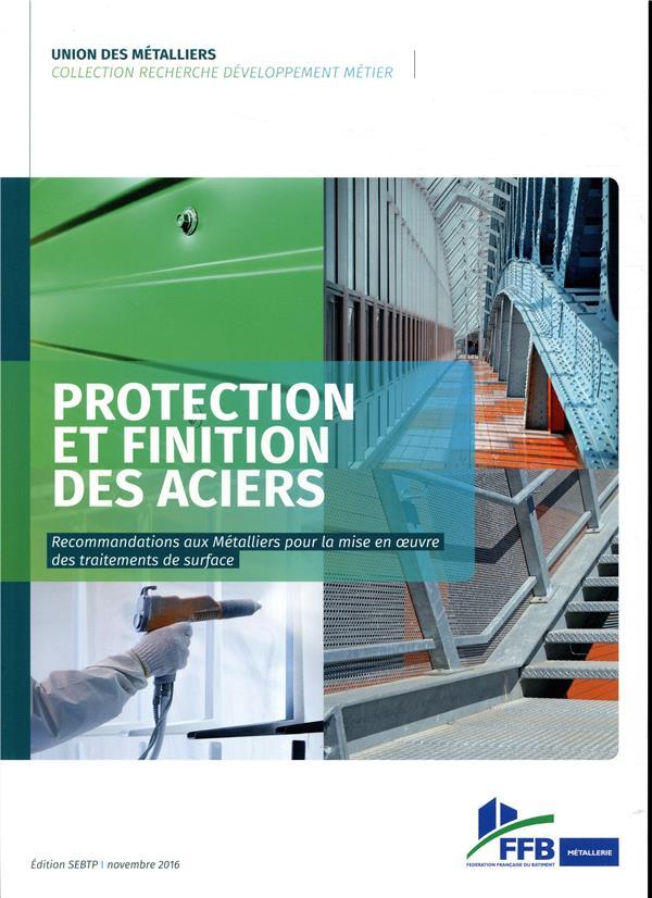 PROTECTION ET FINITION DES ACIERS - RECOMMANDATIONS AUX METALLIERS POUR LA MISE EN OEUVRE DES TRAITE NON RENSEIGNÉ SEBTP