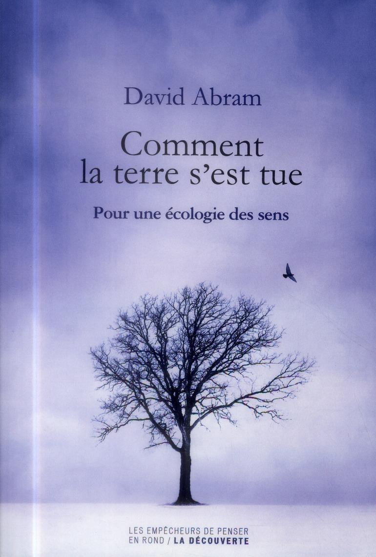 COMMENT LA TERRE S-EST TUE ABRAM DAVID LA DECOUVERTE