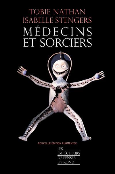 MEDECINS ET SORCIERS (EDITION AUGMENTEE)