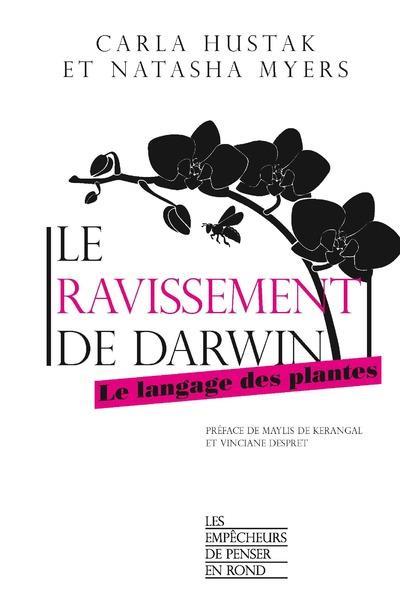 LE RAVISSEMENT DE DARWIN - LE LANGAGE DES PLANTES